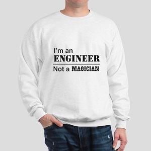 Engineer, not magician Sweatshirt