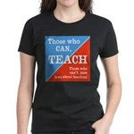 Those Who Can, Teach - Protest T-Shirt