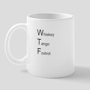 "Wtf Mug ""Whiskey Tango Foxtrot"" Mugs"