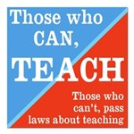 """Those Who Can, Teach - Square Car Magnet 3"""" X"""