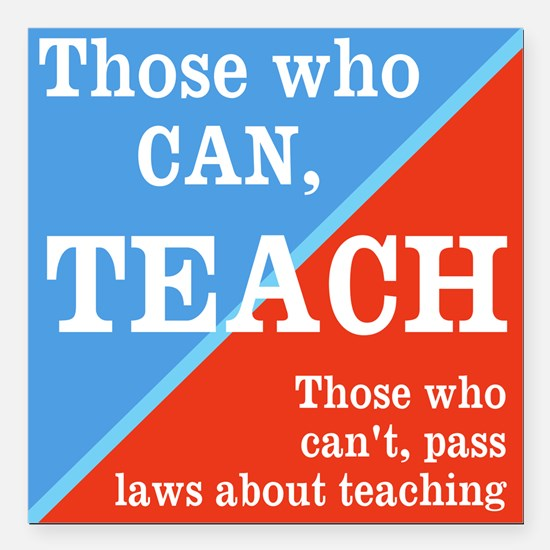 "Those Who Can, Teach - Square Car Magnet 3"" X"