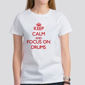 Keep Calm and focus on Drums T-Shirt