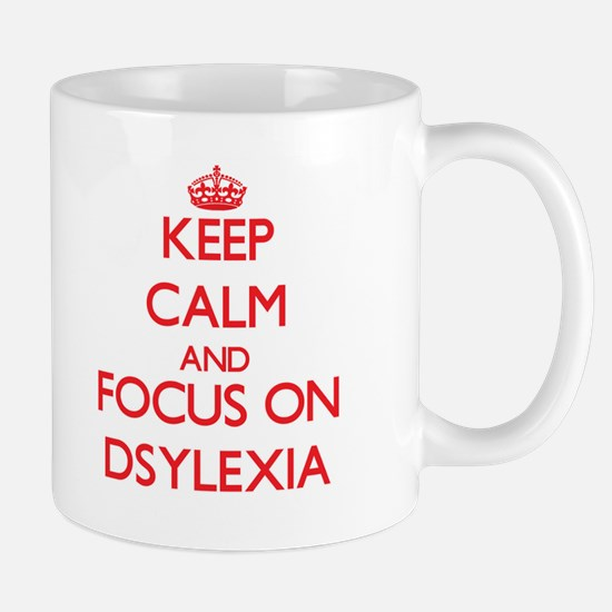 Keep Calm and focus on Dsylexia Mugs