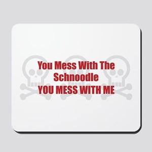Mess With Schnoodle Mousepad