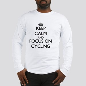 Keep Calm and focus on Cycling Long Sleeve T-Shirt