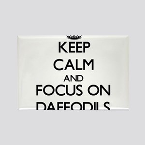 Keep Calm and focus on Daffodils Magnets