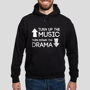 Turn up the Music, Turn Down the Drama Hoodie