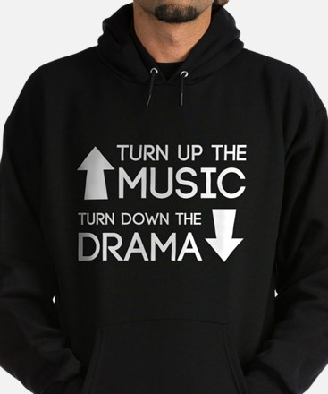 Turn up the Music, Turn Down the Drama Hoodie
