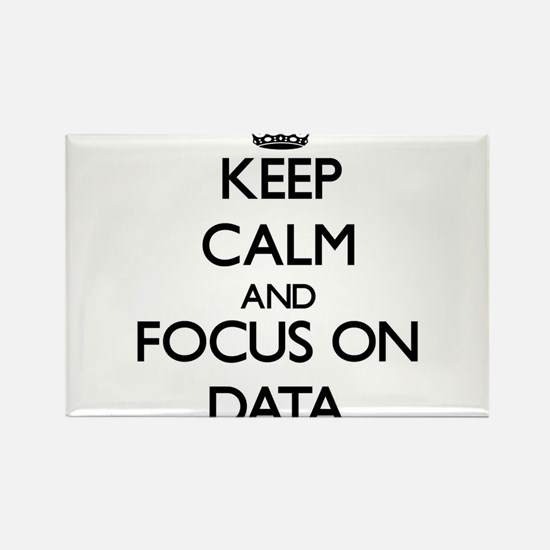 Keep Calm and focus on Data Magnets