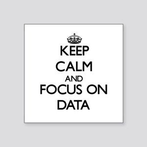 Keep Calm and focus on Data Sticker
