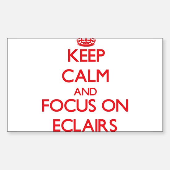 Keep Calm and focus on ECLAIRS Decal