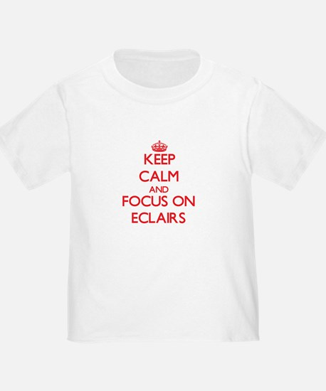 Keep Calm and focus on ECLAIRS T-Shirt