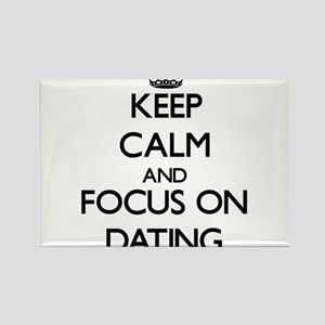 Keep Calm and focus on Dating Magnets