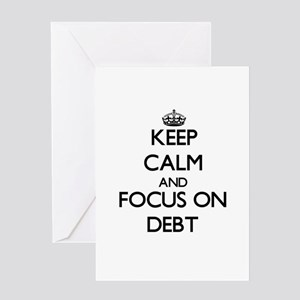 Keep Calm and focus on Debt Greeting Cards