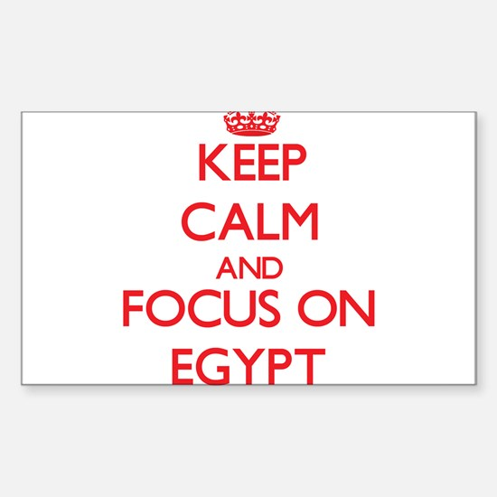 Keep Calm and focus on EGYPT Decal