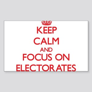 Keep Calm and focus on ELECTORATES Sticker