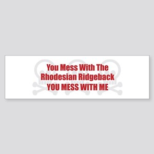 Mess With Ridgeback Bumper Sticker