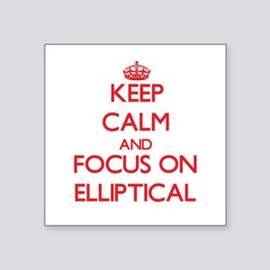 Keep Calm and focus on ELLIPTICAL Sticker