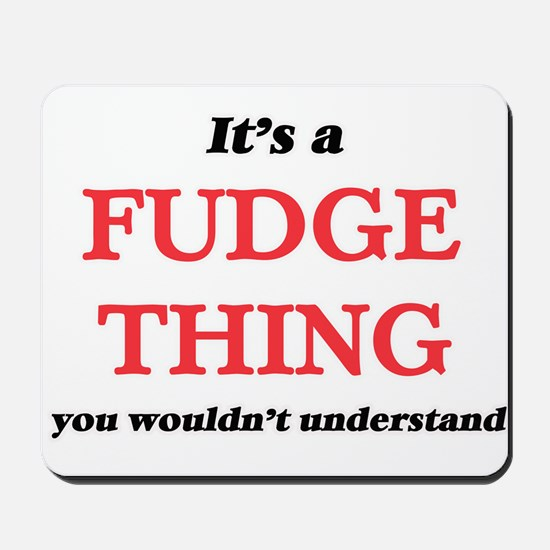 It's a Fudge thing, you wouldn't Mousepad