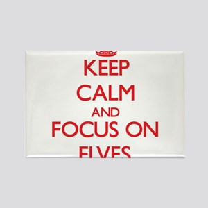 Keep Calm and focus on ELVES Magnets