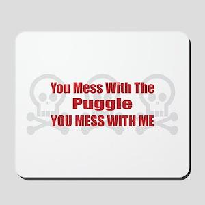 Mess With Puggle Mousepad