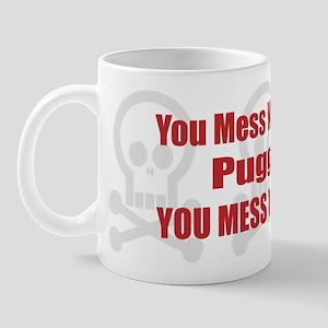 Mess With Puggle Mug