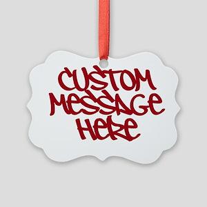 Custom Message Design Ornament