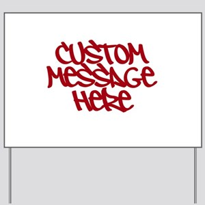 Custom Message Design Yard Sign