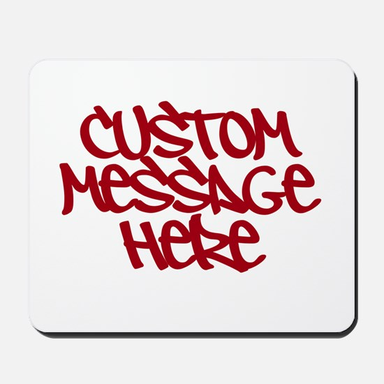 Custom Message Design Mousepad