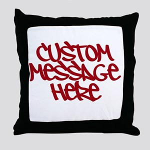 Custom Message Design Throw Pillow