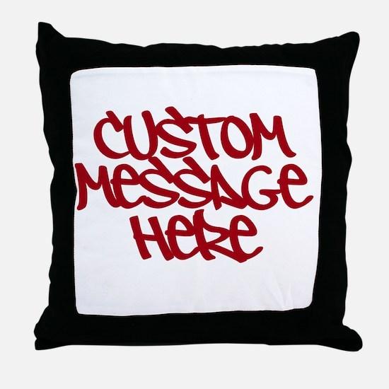Custom Message Design Throw Pillow
