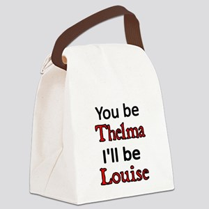 You be Thelma. I'll be Louise Canvas Lunch Bag
