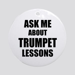 Ask me about Trumpet lessons Ornament (Round)