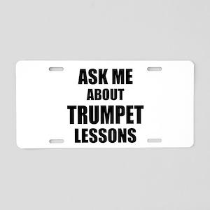 Ask me about Trumpet lessons Aluminum License Plat