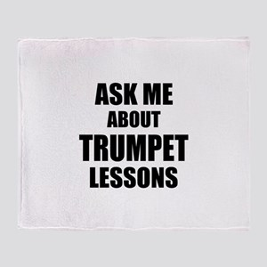 Ask me about Trumpet lessons Throw Blanket