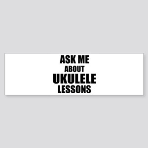 Ask me about Ukulele lessons Bumper Sticker
