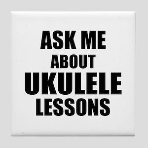 Ask me about Ukulele lessons Tile Coaster