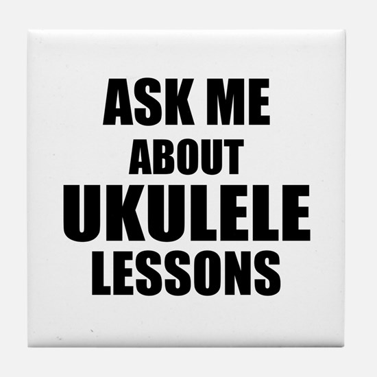 Ask me about Ukulele lessons Tile Coaster