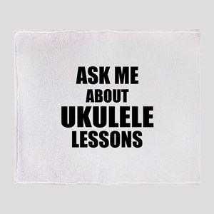 Ask me about Ukulele lessons Throw Blanket