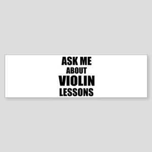 Ask me about Violin lessons Bumper Sticker