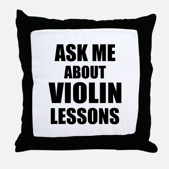 Ask me about Violin lessons Throw Pillow