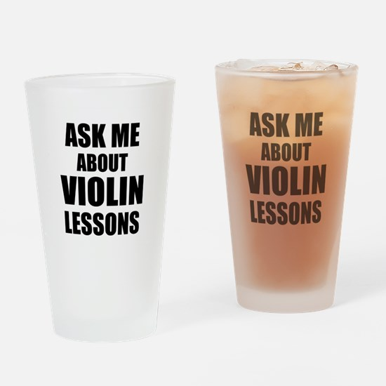 Ask me about Violin lessons Drinking Glass