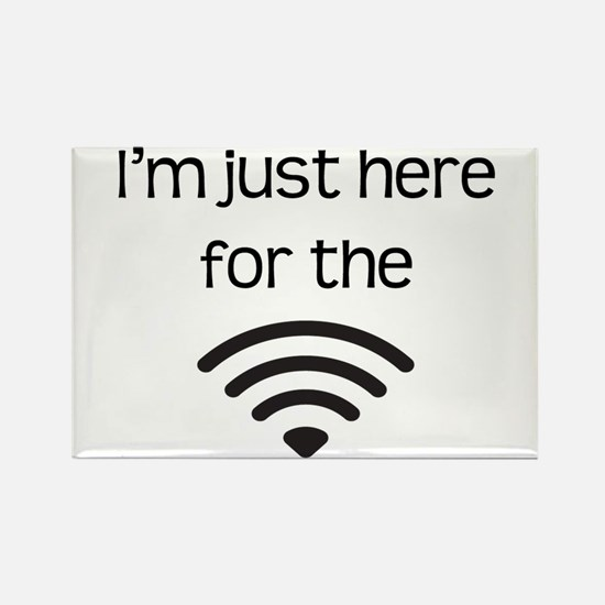 I'M JUST HERE FOR THE WIFI Magnets