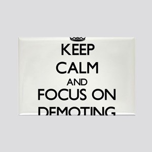 Keep Calm and focus on Demoting Magnets
