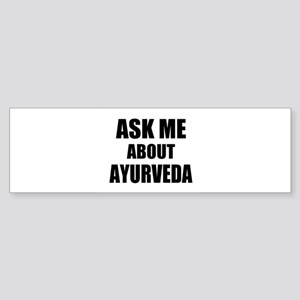 Ask me about Ayurveda Bumper Sticker