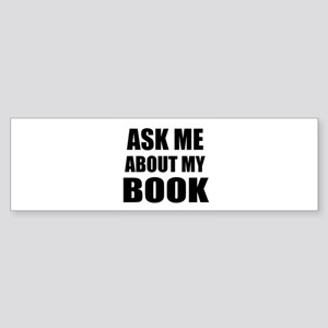 Ask me about my Book Bumper Sticker