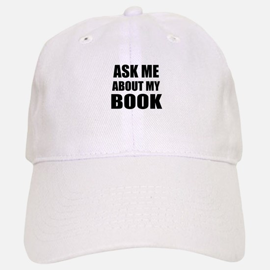 Ask me about my Book Baseball Cap