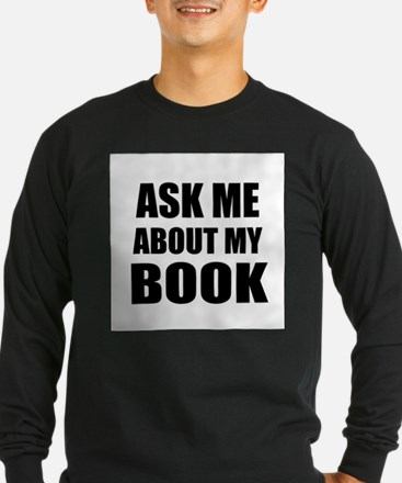 Ask me about my Book Long Sleeve T-Shirt