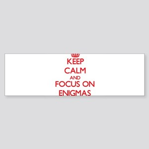 Keep Calm and focus on ENIGMAS Bumper Sticker