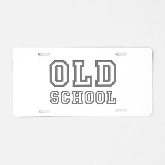OLD SCHOOL Aluminum License Plate